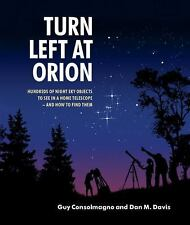 Turn Left at Orion : Hundreds of Night Sky Objects to See in a Home Telescope...