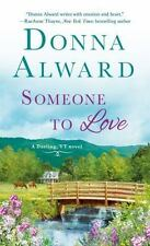 A Darling, VT Novel: Someone to Love by Donna Alward (2017, Paperback)