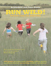 Run Wild!: Outdoor Games and Adventures by Fiona Danks, Jo Schofield...