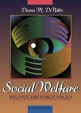 Social Welfare : Politics and Public Policy by Diana M. DiNitto (1999,...