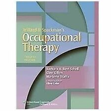 Willard and Spackman's Occupational Therapy by Barbara A. Boyt Schell, Glen...