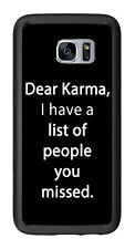 Dear Karma I Have A List Of People You Missed For Samsung Galaxy S7 Edge G935 Ca
