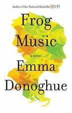 Frog Music: A Novel ( Donoghue, Emma ) Used - VeryGood