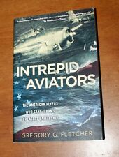 INTREPID AVIATORS THE AMERICAN FLYERS WHO SANK JAPAN'S GREATEST BATTLESHIP