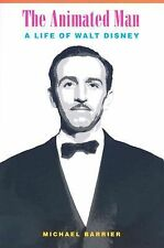 The Animated Man: A Life of Walt Disney by Barrier, Michæl