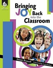 Bringing Joy Back into the Classroom (Professional Resources), Danny Brassell, 1