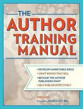 The Author Training Manual: A Comprehensive Guide to Writing Books That Sell