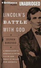 Lincoln's Battle with God : A President's Struggle with Faith and What It...