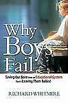 Why Boys Fail: Saving Our Sons from an Educational System That's Leaving Them Be