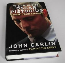 John Carlin: Chase Your Shadow: The Trials of Oscar Pistorius. Hardcover, 2014