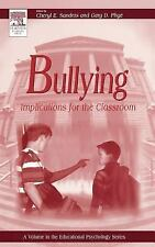 Bullying: Implications for the Classroom (Educational Psychology)