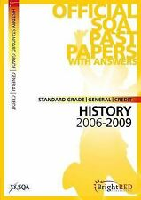 SQA History Standard Grade (NATIONAL 4/5 EQUIVALENT) Past Papers: 2006 - 2009