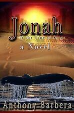 Jonah: In the Time of the Kings: Novel (Famous Prophets of the Bible Book 1) Ba