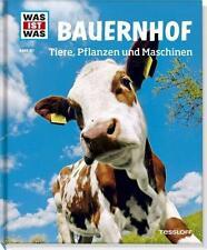 WAS IST WAS Band 117: BAUERNHOF Tiere, Pflanzen und Maschinen NEUAUFLAGE Neu!