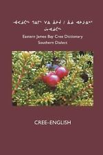 East Cree Dictionary : Cree-English by Cree School Board (2012, Paperback)