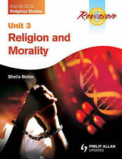 AQA (B) GCSE Religious Studies Revision Guide: Religion and Morality: Unit 3...