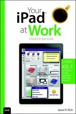YOUR IPAD AT WORK  by Jason Rich (2013, Paperback) QUE 4th Edition NEW