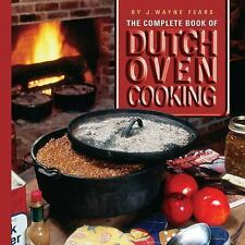 The Complete Book of Dutch Oven Cooking by J. Wayne Fears (2010, Hardcover)