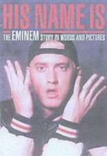 His Name Is: The Eminem Story in Words and Pictures by Scott Gigney...