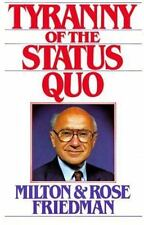 The Tyranny of the Status Quo by Rose D. Friedman and Milton Friedman (1984,...