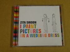 CD / ZITA SWOON – I PAINT PICTURES ON A WEDDING DRESS