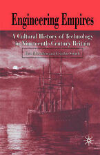 Engineering Empires: A Cultural History of Technology in Nineteenth-century...