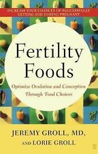Fertility Foods:Optimize Ovulation And Conception Through Food Choices by Groll