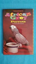 "AFRICAN  GREY  PARROTS       ""A  COMPLETE  GUIDE""      PAMELA  HUTCHINSON   1999"