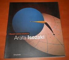 I Maestri dell'Architettura, ARATA ISOZAKI - Hachette, 2011