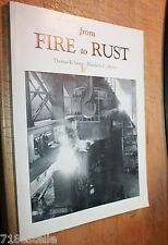 From Fire to Rust : Business, Technology and Work at the Lackawana Steel plant