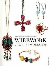 Wirework Jewelry Workshop : Handcrafted Designs and Techniques by Sian...