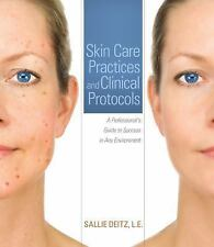 Skin Care Practices and Clinical Protocols: A Professional's Guide to Success in