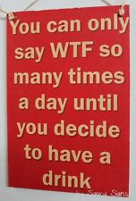 WTF Drinking - Sign Alcohol Wooden Shed Fridge Kitchen Wine Beer Rum Bar Pub