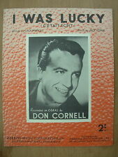 VINTAGE SHEET MUSIC - I WAS LUCKY - DON CORNELL - FOR PIANO UKULELE & VOICE