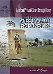 Westward Expansion, 1849-1890: (American Popular Culture Through History)
