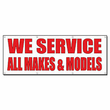 WE SERVICE ALL MAKES & MODELS Auto Body Shop Banner Sign 6' x 3' /w 6 Grommets