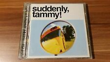 Suddenly, Tammy! - We get there when we do (1995) (Warner Bros.-9362-45831-2)
