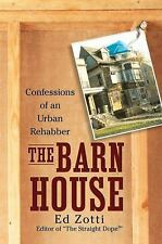 The Barn House Confessions of an Urban Rehabber by Ed Zotti