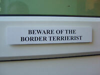 Border TERRIERIST Door / Gate Funny Dog Sign