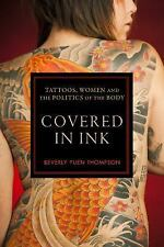 Covered in Ink: Tattoos, Women and the Politics of the Body (Alternative Crimino
