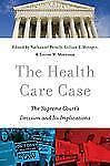 NEW - The Health Care Case: The Supreme Court's Decision and Its Implications