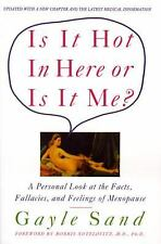 Is It Hot in Here or Is It Me?: Personal Look at the Facts, Fallacies, and Feel
