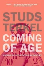 Coming of Age: Growing Up in the Twentieth Century, Terkel, Studs, The New Press
