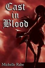 Morgan Blackstone Ser.: Cast in Blood by Michelle Rabe (2013, Paperback)