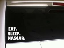 "Eat Sleep Nascar vinyl window sticker car decal 6"" *B28* racing fans race car"