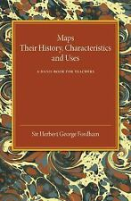 Maps : Their History, Characteristics and Uses by Herbert George Fordham...