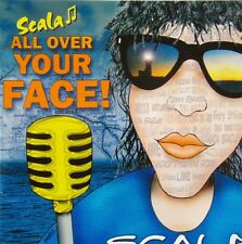 SCALA - ALL OVER YOUR FACE! - CD
