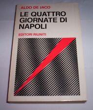 LE QUATTRO GIORNATE DI NAPOLI Aldo De Jaco 1971 Editori Riuniti libro resistenza