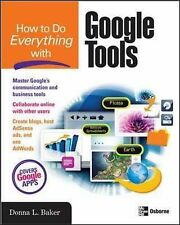 Donna Baker How to Do Everything with Google Tools Very Good Book