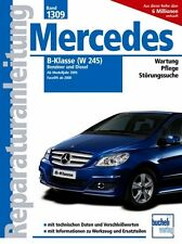 MERCEDES B KLASSE W245 Reparaturanleitung Reparaturbuch Reparatur-Handbuch